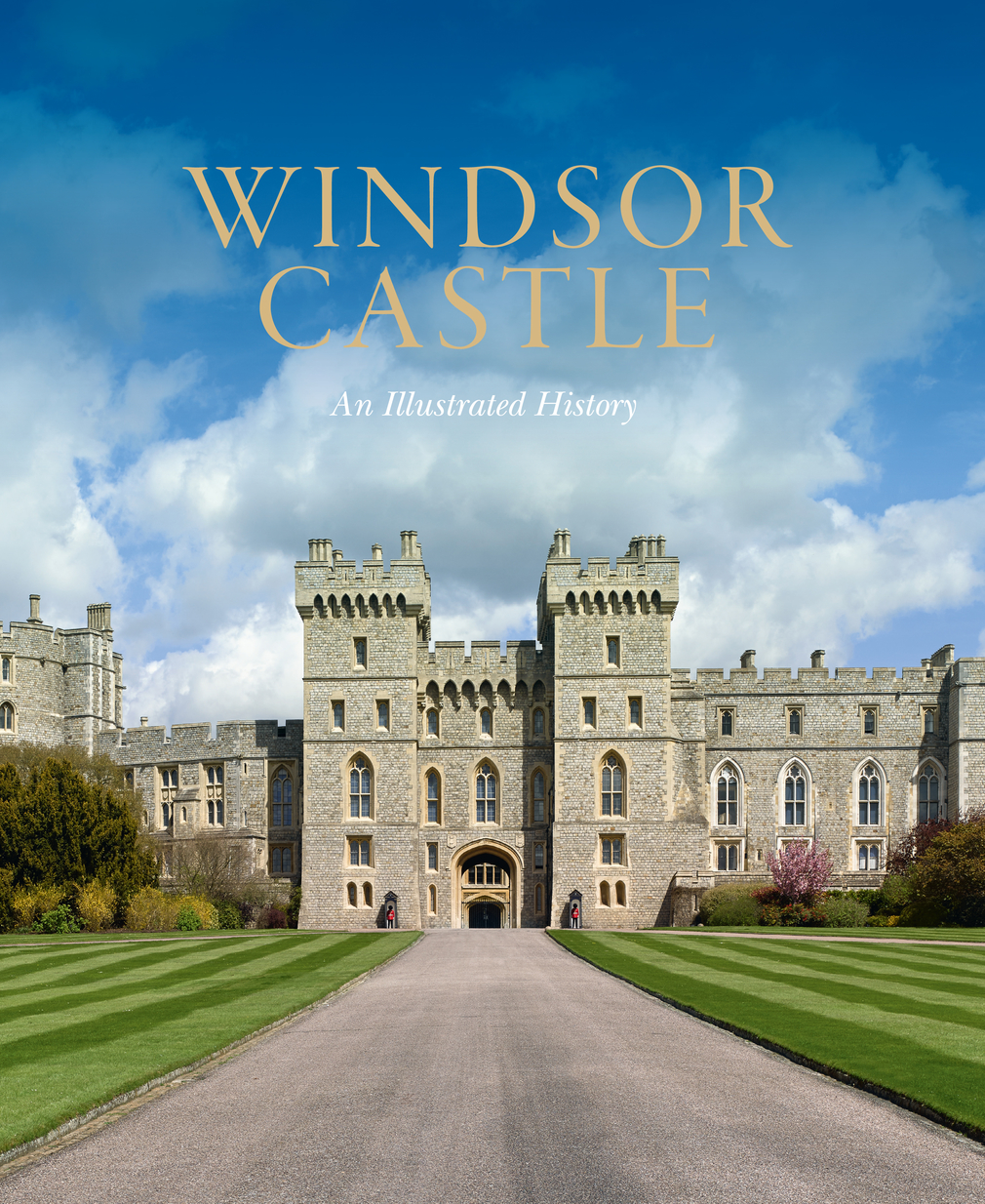 Front cover of Windsor Castle: An Illustrated History