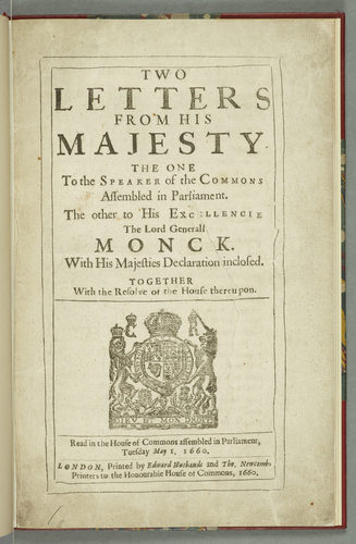 Two letters from His Majesty : the one to the Speaker of the Commons assembled in Parliament, the other to His Excellencie the Lord Generall Monck : with His Majesties declaration inclosed, together w