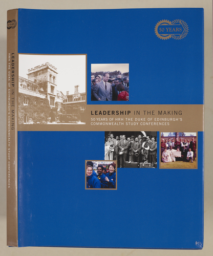 Leadership in the making : 50 years of HRH The Duke of Edinburgh's Commonwealth study conferences