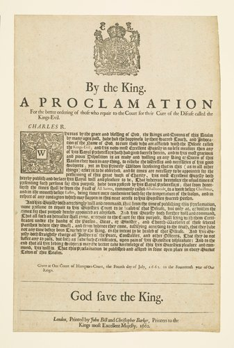 A proclamation for the better ordering of those who repair to the Court for their Cure of the Disease called the Kings-Evil