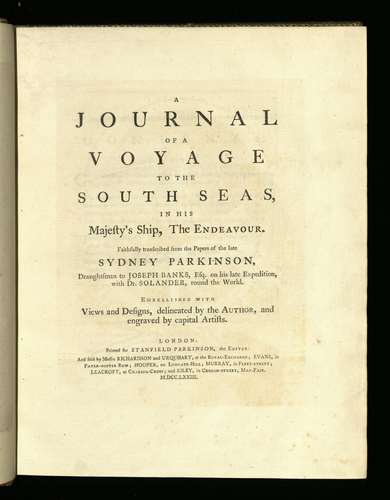 A Journal of a voyage to the south seas, in His Majesty's ship, the Endeavour / transcribed from the papers of. . . Sydney Parkinson