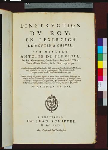 L'Instruction du Roy, en l'exercice de monter a cheval / par Antoine de Pluvinel ; [illustrated by] Crispian de Pas