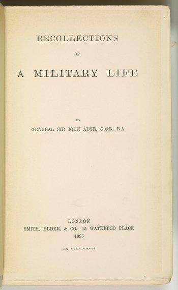 Book by Sir John Miller Adye recalling his military career, with sections on the Crimean War, Indian Mutiny and his time as Governor of Gibraltar.