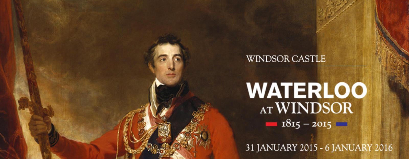 Waterloo at Windsor at Windsor Castle until 6 January 2016