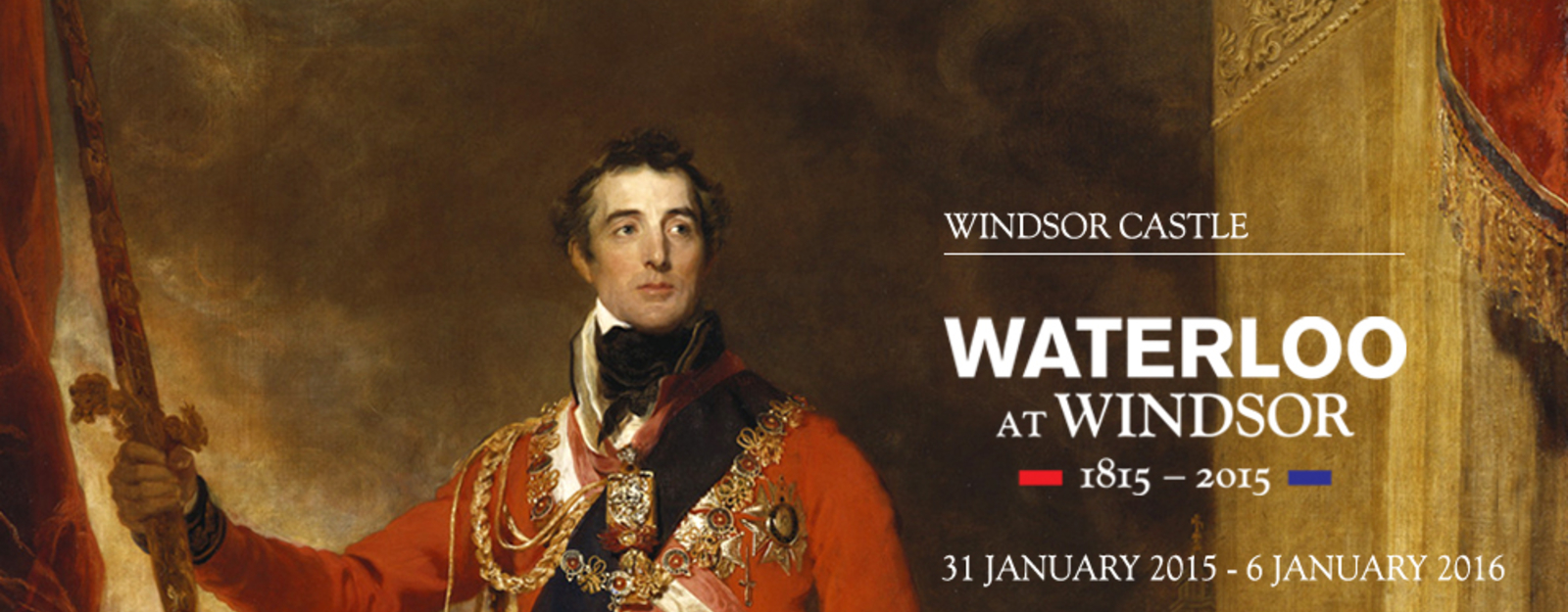 Waterloo at Windsor at Windsor Castle until 6 January 2016