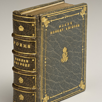 Full leather bound in blue morocco, with gold tooling.<br /><br />Robert Bridges (1844-1930) was a poet, but trained and worked as a doctor until 1882, when a lung condition forced him to retire. After this he devoted himself to literary research and writ